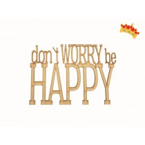 "FRASE ""DON'T WORRY BE HAPPY"""